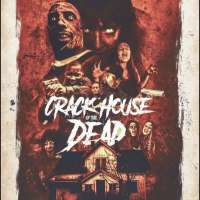 CRACKHOUSE OF THE DEAD in Select Theaters June 18th