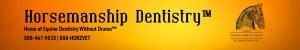 Horsemanship Dentistry™