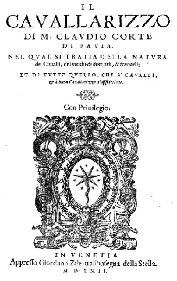 Claudio Corte's important treatise, Il cavallerizzo was published in 1562.