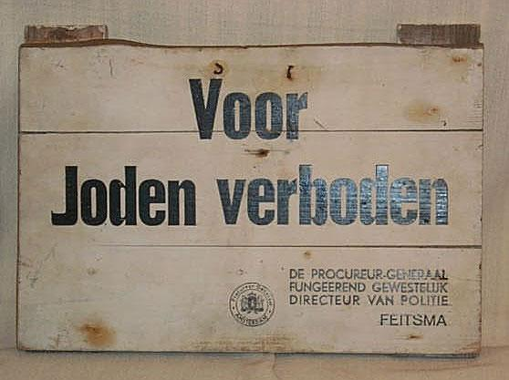 """A Sign from the Period of Nazi Occupation of Hilversum, Holland: """"Forbidden for Jews…!"""" Yad Vashem Artifacts Collection Gift of W. Niemoeller, Hobrede, Netherlands"""