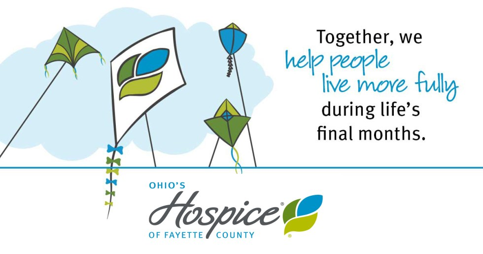 Together, we help people live more fully during life's final months. Ohio's Hospice of Fayette County
