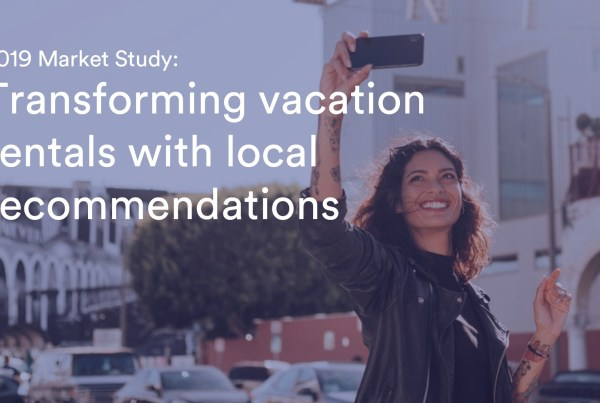2019 Market Study: Transforming vacation rentals with local recommendations