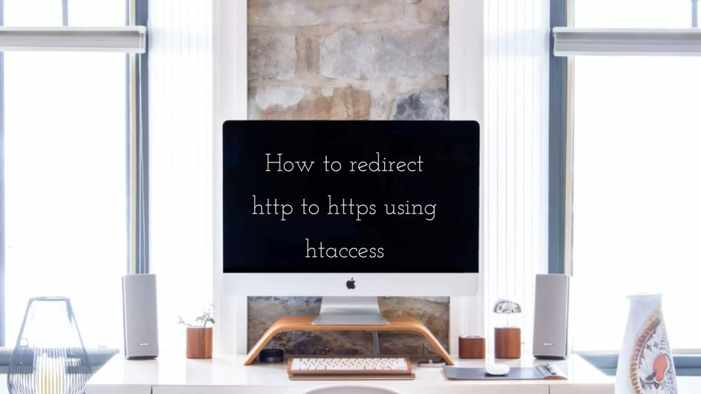 redirect http to https using htaccess, How to redirect http to https using htaccess