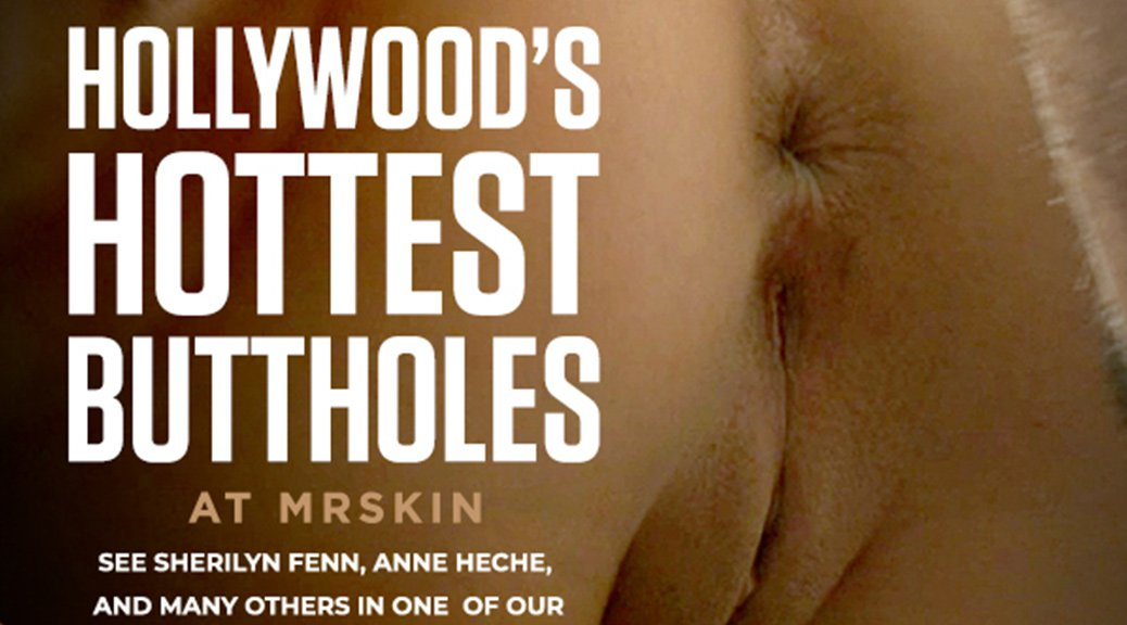 Mr Skin Presents Hollywood's Hottest Buttholes