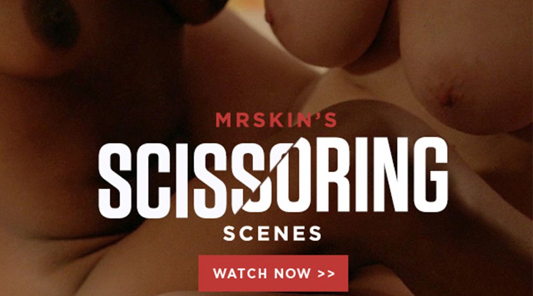 Mr Skin's Scissoring Scenes