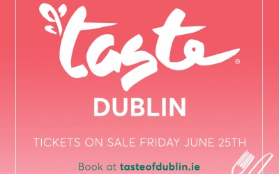 Savour The Moment, Taste of Dublin Returns for 2021!