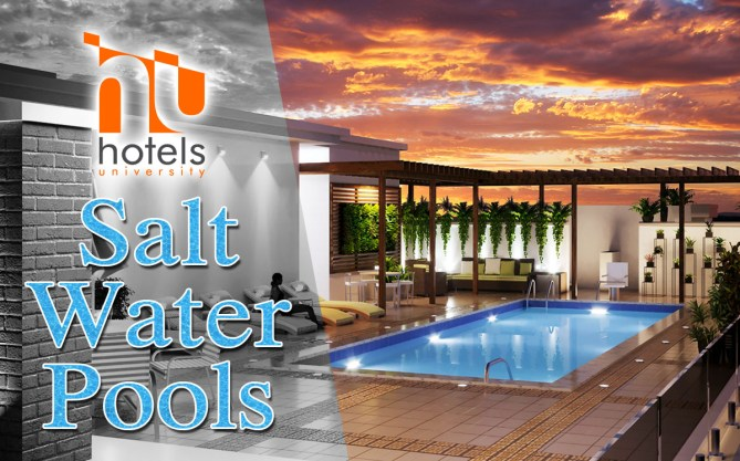 Hoteliers Now Considering Salt Water Pools