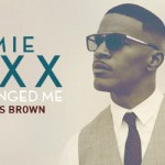 Hot Jam week 14 2015: Jamie Foxx ft. Chris Brown – You Changed Me