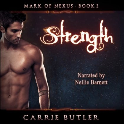 Strength: Mark of the Nexus, book 1 - Hot Listens