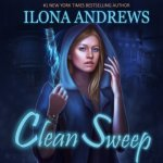 Clean Sweep Audiobook by Ilona Andrews (review)