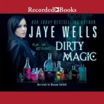 Dirty Magic Audiobook by Jaye Wells (review)