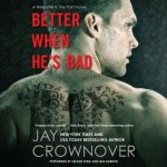 Better When He's Bad Audiobook by Jay Crownover (review)