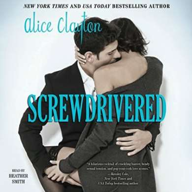 Screwdrivered Audiobook by Alice Clayton 390x390