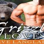 Grizzly Love Audiobook by Eve Langlais (REVIEW)