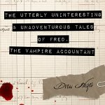 The Utterly Uninteresting and Unadventurous Tales of Fred, the Vampire Accountant Audiobook by Drew Hayes