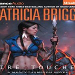 Fire Touched Audiobook by Patricia Briggs (REVIEW)