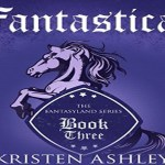 Fantastical Audiobook by Kristen Ashley (REVIEW)