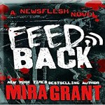 Feedback Audiobook by Mira Grant (REVIEW)