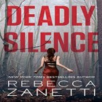 Deadly Silence Audiobook by Rebecca Zanetti (REVIEW)