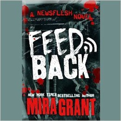 Feedback Audiobook (Newsflesh #4) by Mira Grant
