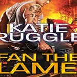 Fan the Flames Audiobook by Katie Ruggle (REVIEW)