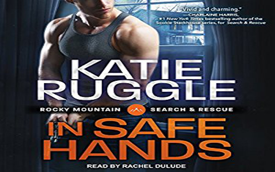 In Safe Hands Audiobook by Katie Ruggle (REVIEW)