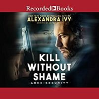 Kill Without Shame by Alexandra Ivy