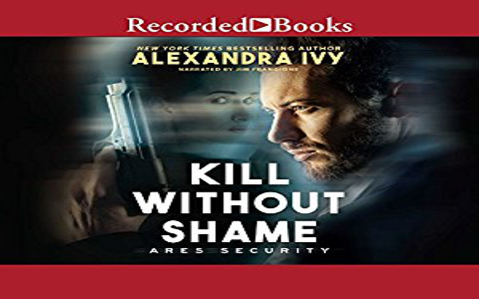 Kill Without Shame Audiobook by Alexandra Ivy (REVIEW)