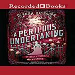 A Perilous Undertaking Audiobook by Deanna Raybourn (REVIEW)