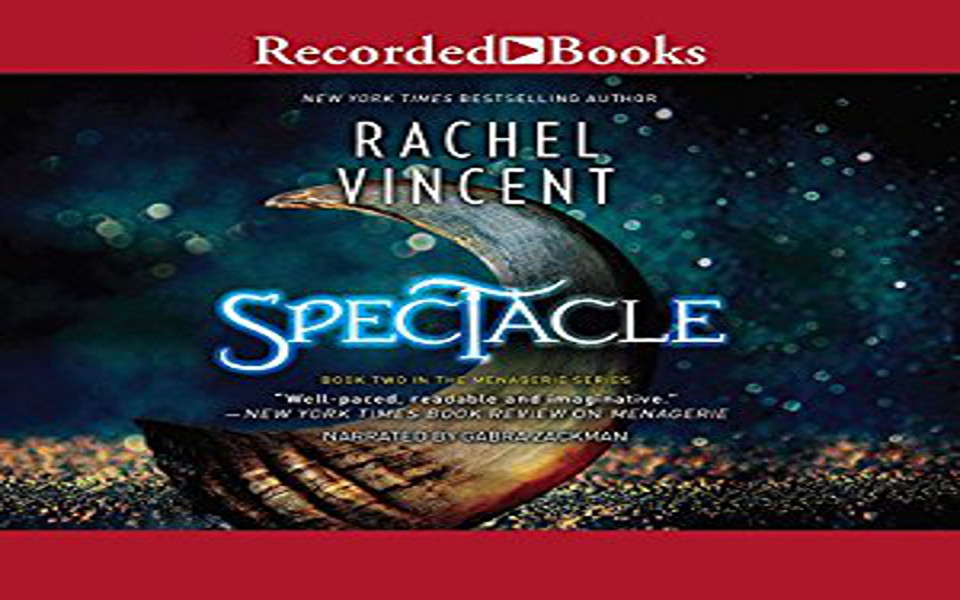 Spectacle Audiobook by Rachel Vincent (REVIEW)