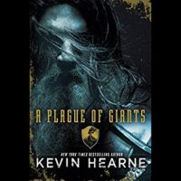 A Plague of Giants by Kevin Hearne read by Luke Daniels and Xe Sands