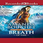 Breath of Fire Audiobook by Amanda Bouchet (REVIEW)