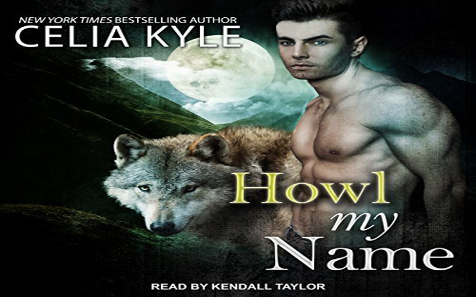 Howl My Name Audiobook by Celia Kyle (REVIEW)