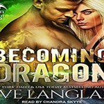Becoming Dragon Audiobook by Eve Langlais (REVIEW)
