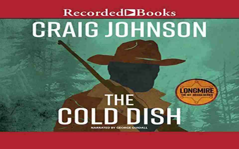 The Cold Dish Audiobook by Craig Johnson (Review)