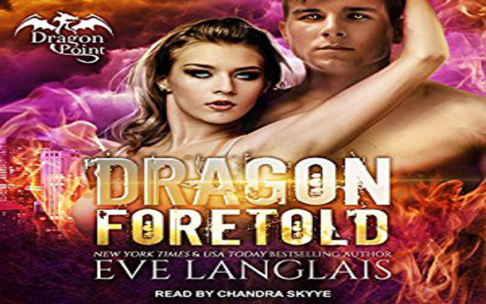 Dragon Foretold Audiobook by Eve Langlais (REVIEW)