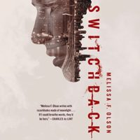 Switchback by Melissa F Olson read by Luke Daniels