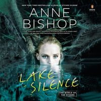 Lake Silence by Anne Bishop read by Alexandra Harris
