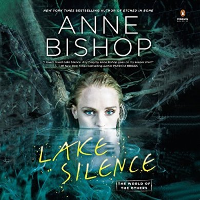 Lake Silence Audiobook by Anne Bishop read by Alexandra Harris
