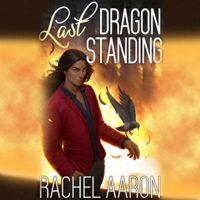Last Dragon Standing Rachel Aaron Vikas Adam