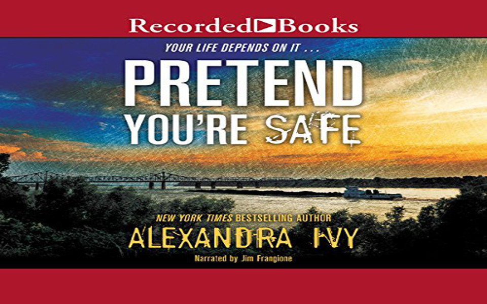 Pretend You're Safe Audiobook by Alexandra Ivy (REVIEW)