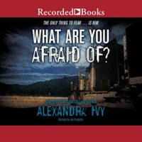 What Are You Afraid Of? by Alexandra Ivy read by Jim Frangione