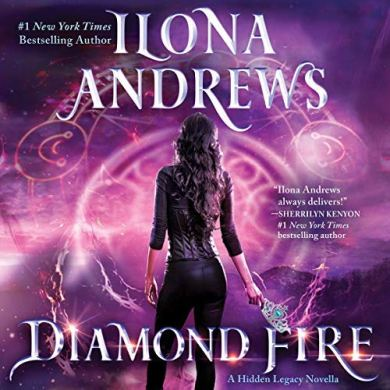 Diamond Fire (Hidden Legacy #3.5) by Ilona Andrews read by Renee Raudman, Emily Rankin