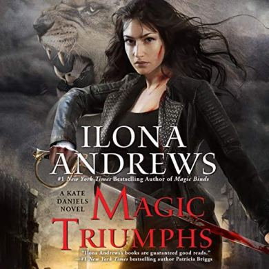 Magic Triumphs (Kate Daniels #10) by Ilona Andrews read by Renee Raudman