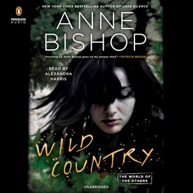 Wild Country (The World of the Others #2) by Anne Bishop read by Alexandra Harris
