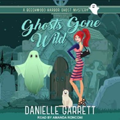 Ghosts Gone Wild (Beechwood Harbor Ghost Mystery #2) by Danielle Garrett read by Amanda Ronconi