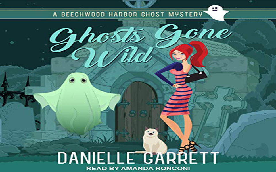 Ghosts Gone Wild Audiobook by Danielle Garrett (REVIEW)