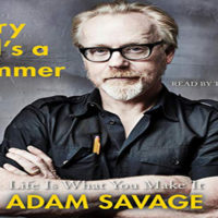 Every Tool's a Hammer: Lessons from a Lifetime of Making by Adam Savage
