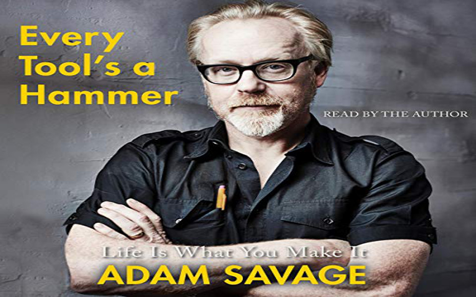 Every Tool's a Hammer Audiobook by Adam Savage (REVIEW)