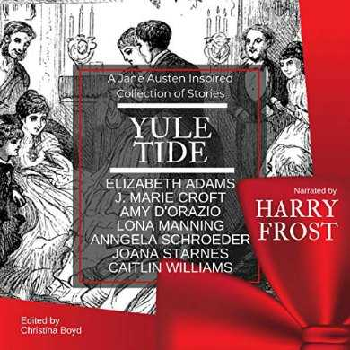 Yuletide- A Jane Austen-Inspired Collection of Stories Audiobook